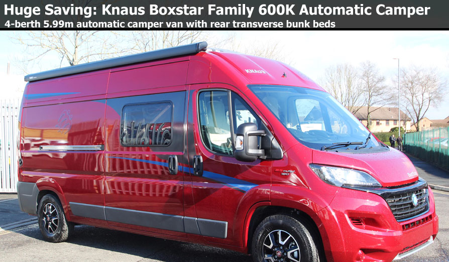 New 2018 Knaus Boxstar Family 600 K Fiat 150 Automatic Camper Van N100991 Special Offer