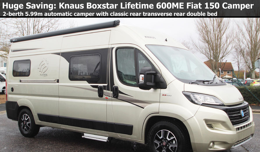 New 2018 Knaus Boxstar Lifetime 600 ME Platinum Fiat 150 Automatic Camper Van N100983 Special Offer